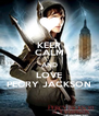 KEEP CALM AND LOVE PECRY JACKSON - Personalised Poster A4 size