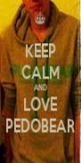 KEEP CALM AND LOVE PEDOBEAR - Personalised Poster A4 size