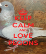 KEEP CALM AND LOVE PEGONS - Personalised Poster A4 size