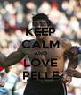 KEEP CALM AND LOVE PELLE - Personalised Poster A4 size