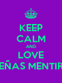 KEEP CALM AND LOVE PEQUEÑAS MENTIROSAS - Personalised Poster A4 size