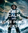 KEEP CALM AND LOVE PERCY JACKSON - Personalised Poster A4 size