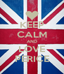 KEEP CALM AND LOVE PERICE - Personalised Poster A4 size
