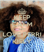 KEEP CALM AND LOVE PERRI KIELY - Personalised Poster A4 size