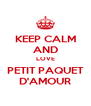 KEEP CALM AND LOVE PETIT PAQUET D'AMOUR - Personalised Poster A4 size