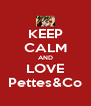 KEEP CALM AND LOVE Pettes&Co - Personalised Poster A4 size