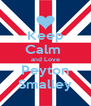 Keep Calm  and Love Peyton Smalley - Personalised Poster A4 size