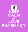 KEEP CALM AND LOVE PHARMACY - Personalised Poster A4 size