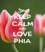KEEP CALM AND LOVE PHIA - Personalised Poster A4 size