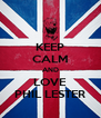 KEEP CALM AND LOVE PHIL LESTER - Personalised Poster A4 size