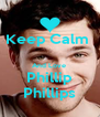 Keep Calm   And Love  Phillip Phillips - Personalised Poster A4 size
