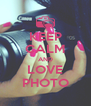 KEEP CALM AND LOVE PHOTO - Personalised Poster A4 size