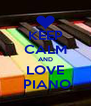 KEEP CALM AND LOVE  PIANO - Personalised Poster A4 size