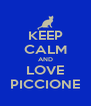 KEEP CALM AND LOVE PICCIONE - Personalised Poster A4 size