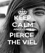 KEEP CALM AND LOVE PIERCE  THE VIEL - Personalised Poster A4 size