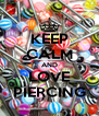 KEEP CALM AND LOVE PIERCING - Personalised Poster A4 size