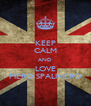 KEEP CALM AND LOVE PIERO SPALIVIERO - Personalised Poster A4 size
