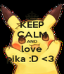 KEEP CALM AND love pika :D <3  - Personalised Poster A4 size