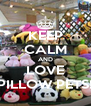 KEEP CALM AND LOVE PILLOW PETS! - Personalised Poster A4 size