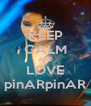 KEEP CALM AND LOVE pinARpinAR - Personalised Poster A4 size
