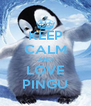 KEEP CALM AND LOVE PINGU - Personalised Poster A4 size