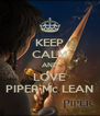 KEEP CALM AND LOVE PIPER Mc LEAN - Personalised Poster A4 size