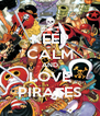 KEEP CALM AND LOVE PIRATES - Personalised Poster A4 size