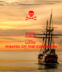 KEEP CALM AND LOVE PIRATES OF THE CARIBBEAN - Personalised Poster A4 size