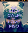 KEEP CALM AND LOVE PISO - Personalised Poster A4 size
