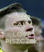 KEEP CALM AND LOVE PISZCZEK - Personalised Poster A4 size