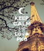KEEP CALM AND Love PK8 - Personalised Poster A4 size