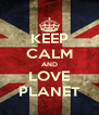 KEEP CALM AND LOVE PLANET - Personalised Poster A4 size