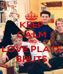 KEEP CALM AND LOVE PLATS BRUTS - Personalised Poster A4 size