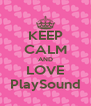 KEEP CALM AND LOVE PlaySound - Personalised Poster A4 size