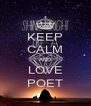 KEEP CALM AND LOVE POET - Personalised Poster A4 size