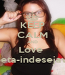 KEEP CALM AND Love  poeta-indesejavel - Personalised Poster A4 size