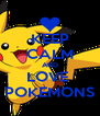 KEEP CALM AND LOVE  POKEMONS - Personalised Poster A4 size