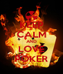 KEEP CALM AND LOVE POKER - Personalised Poster A4 size