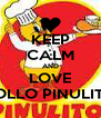 KEEP CALM AND LOVE POLLO PINULITO - Personalised Poster A4 size