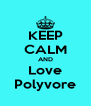 KEEP CALM AND Love Polyvore - Personalised Poster A4 size