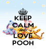 KEEP CALM AND LOVE POOH - Personalised Poster A4 size