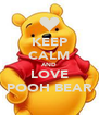 KEEP CALM AND LOVE POOH BEAR - Personalised Poster A4 size