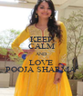 KEEP CALM AND LOVE POOJA SHARMA - Personalised Poster A4 size