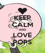 KEEP CALM AND LOVE POPS - Personalised Poster A4 size