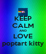 KEEP CALM AND LOVE poptart kitty - Personalised Poster A4 size