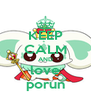 KEEP CALM AND love porun - Personalised Poster A4 size