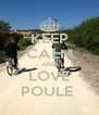 KEEP CALM AND LOVE POULE  - Personalised Poster A4 size