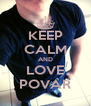 KEEP CALM AND LOVE POVAR - Personalised Poster A4 size