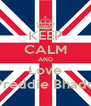 KEEP CALM AND Love Preddie Bhadd - Personalised Poster A4 size