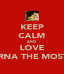 KEEP CALM AND LOVE PRERNA THE MOST <3 - Personalised Poster A4 size
